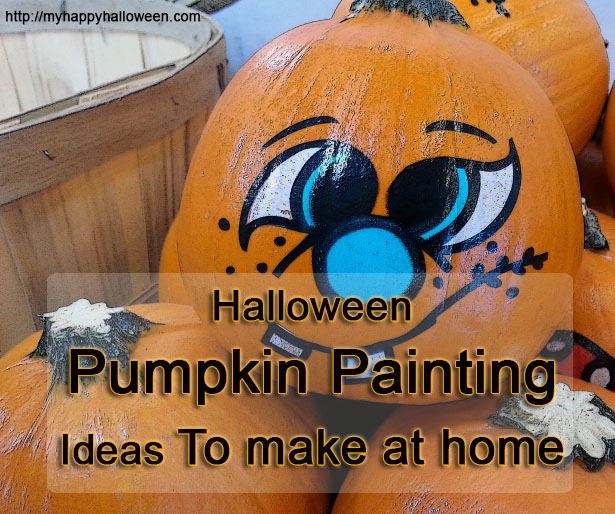 halloween pumpkin painting ideas to make at home